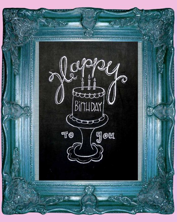 Happy Birthday To You Hand Drawn Chalkboard Art 8 X 10 Cake Candles Stand On Etsy 1000