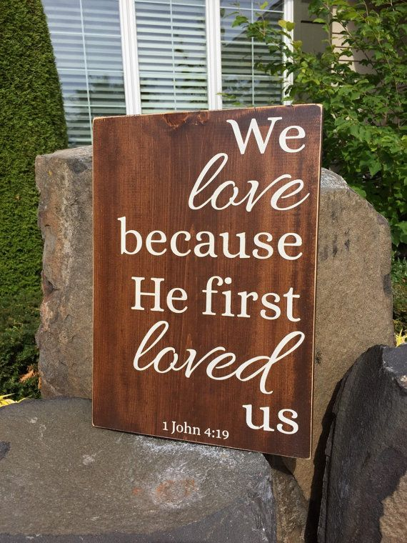 Love Decor Signs Endearing We Love Because He First Loved Us Wood Sign  Wedding Sign Decorating Inspiration