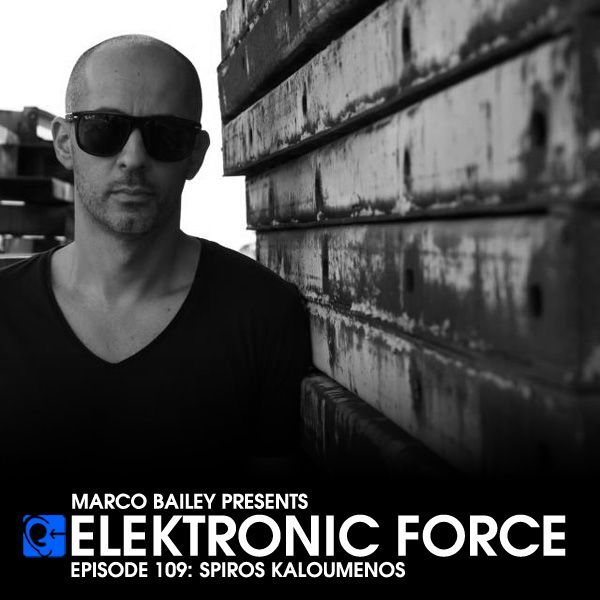 Monday 14th Jan.'13 8.00pm – MARCO BAILEY Elektronic Force Radio Show pres SPIROS KALOUMENOS – TECHNO CHANNEL