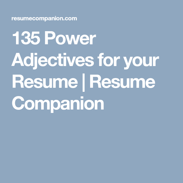 135 Power Adjectives For Your Resume With Images Adjectives
