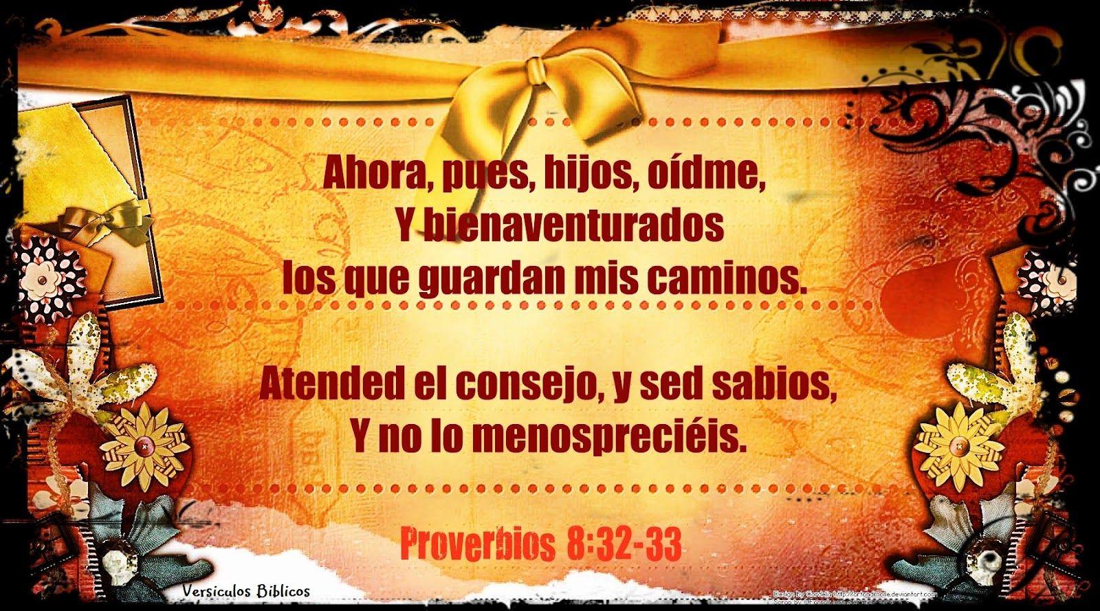 Versiculos De La Biblia De Animo: Versículos Biblicos: Proverbios 8:32
