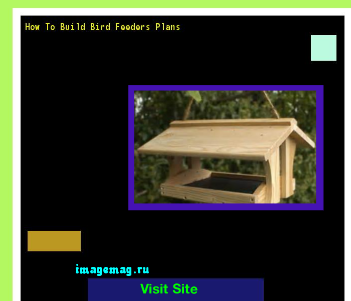 How To Build Bird Feeders Plans 130149 - The Best Image Search