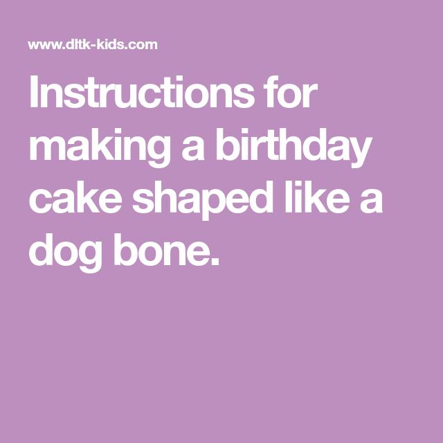 Instructions For Making A Birthday Cake Shaped Like Dog Bone