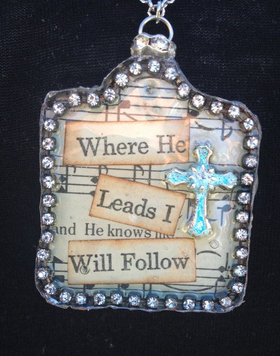 Where He Leads I Will Follow soldered charm by DecemberNight13