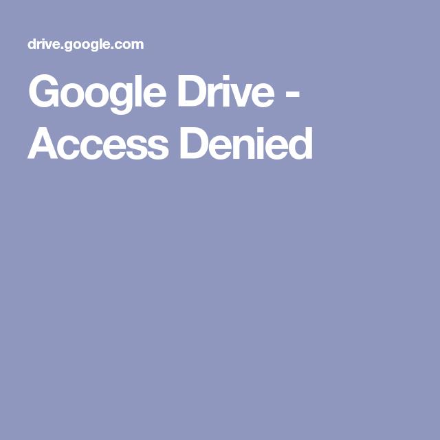 Google Drive - Access Denied | Google drive, Google ...