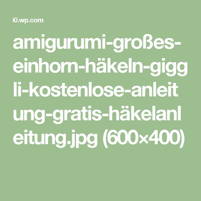 Amigurumi Großes Einhorn Häkeln Giggli Kostenlose Anleitung Gratis
