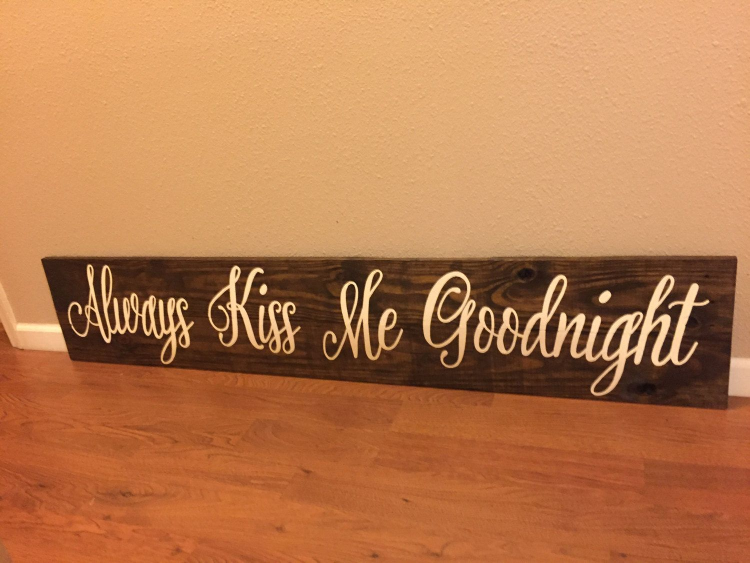 Rustic Decor Wood Sign Always Kiss Me Goodnight 11 X60 Shabby