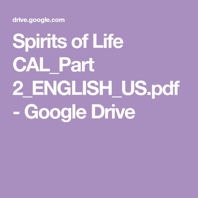 Spirits of Life CAL_Part 2_ENGLISH_US pdf - Google Drive