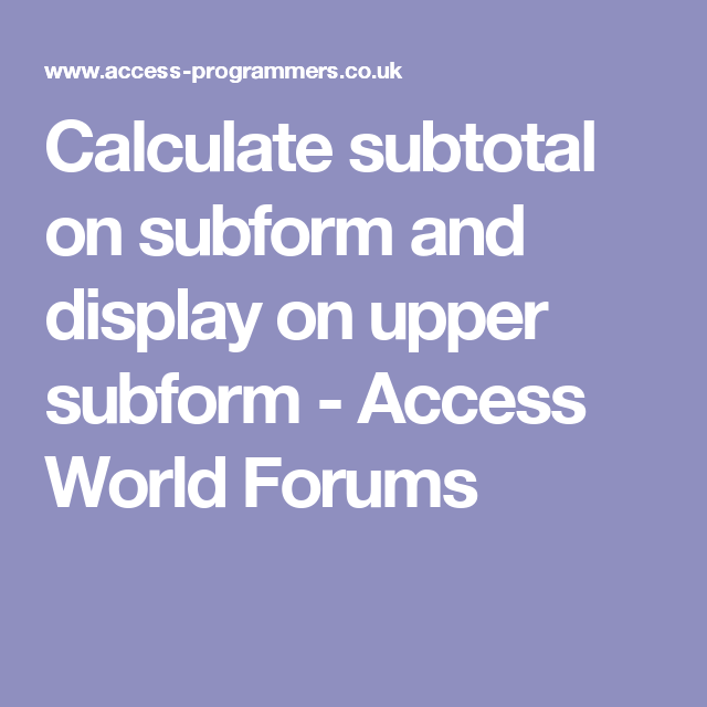 Calculate subtotal on subform and display on upper subform