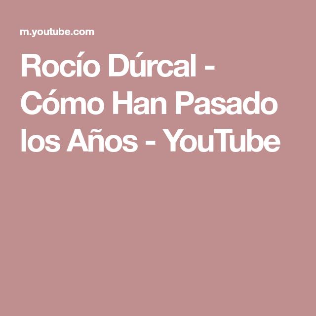 Rocío Dúrcal Cómo Han Pasado Los Años Youtube Sony Music Entertainment Live Tv Sony Music