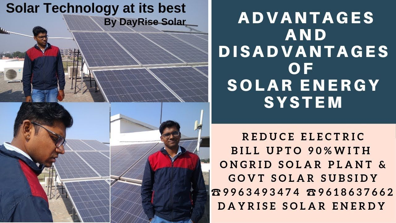 Advantages And Disadvantages Of Solar Energy System Advantages And Disadvantages Of Solar Energy Sy Solar Energy Solutions Solar Technology Solar Energy System