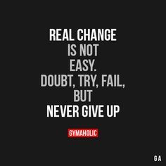 Real Change Is Not Easy.