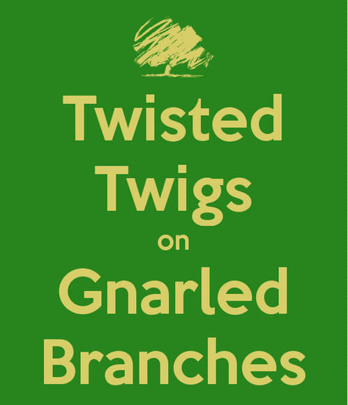 Genealogy Funnies Twisted Twigs Gnarled Branches
