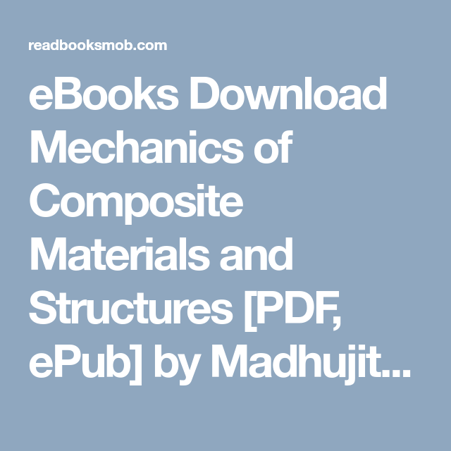 Ebooks download mechanics of composite materials and structures pdf ebooks download mechanics of composite materials and structures pdf epub by madhujit mukhopadhyay complete read online click visit button to access fandeluxe Gallery