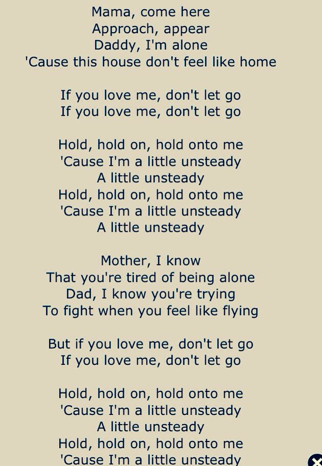 Unsteady// X ambassadors ~ These lyrics are beautiful  I