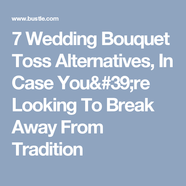 7 Alternatives To Throwing Your Wedding Bouquet