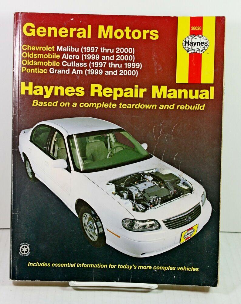 Haynes Repair Manual Malibu Alero Cutlass Grand Am 1997 2000 Tear Down 38026 Repair Manuals Repair Tear Down