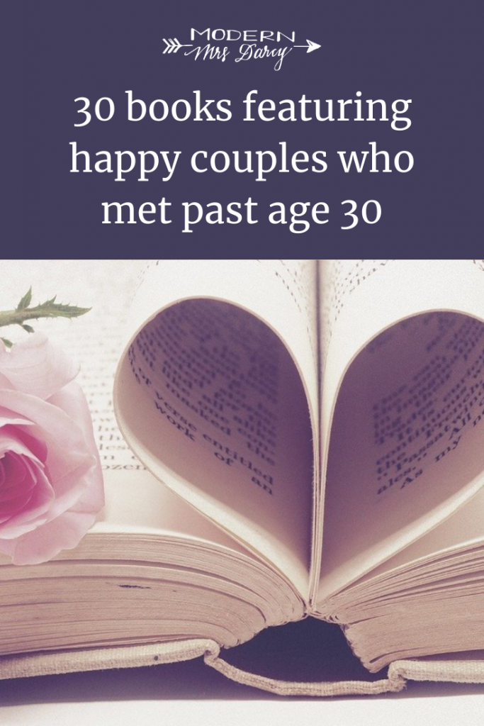 30 Books Featuring Happy Couples Who Met Past Age 30 Modern Mrs Darcy In 2020 Books Enough Book Friend Quotes Distance