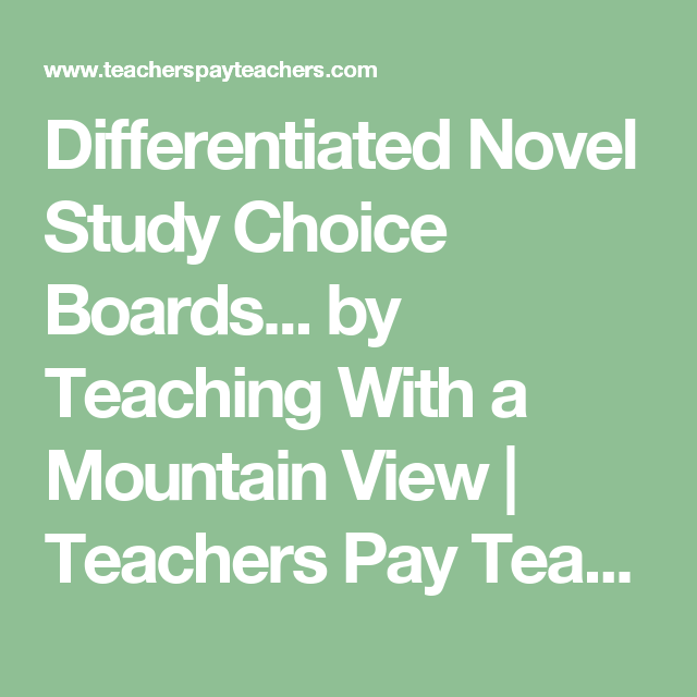 Differentiated Novel Study Choice Boards... by Teaching With a Mountain View | Teachers Pay Teachers