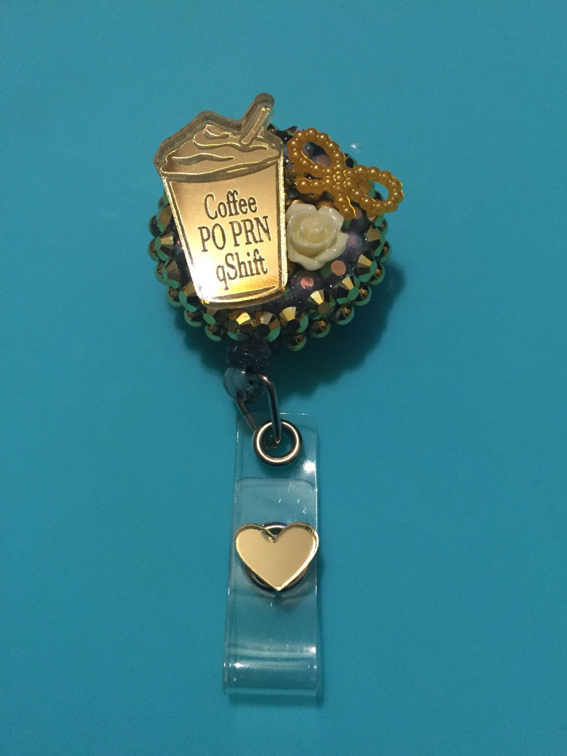 "Coffee Lovers! GOLD ID holder   Hand-Blinged, Hand Crafted &  Uniquely Designed Reads ""COFFEE PO PRN QSHIFT"""
