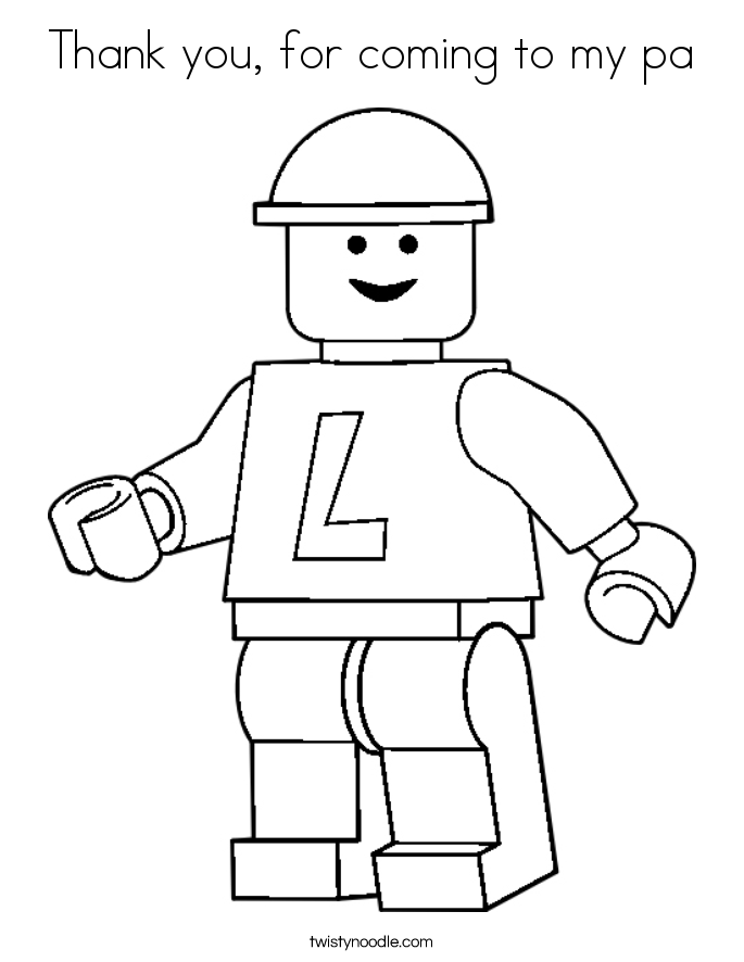 Thank You For Coming To My Pa Coloring Page Twisty Noodle Lego Coloring Pages Lego Coloring Lego Coloring Sheet