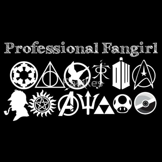 Professional Fangirl v2 by Fawkes. I can proudly say that I love all if these!