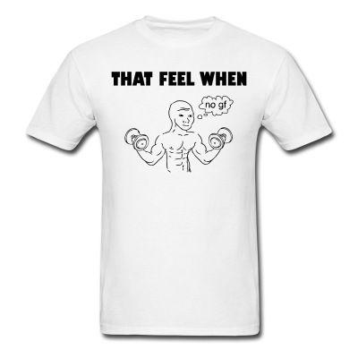 That Feel When No Gf T Shirt Djbalogh Shirt Gym Fitness