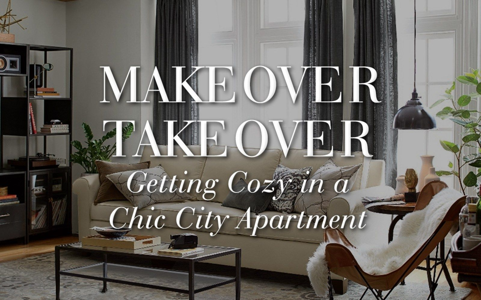 Makeover Takeover A Chic City Apartment Gets Cozy Pottery Barn Lounge Interiors City Apartment Getting Cozy