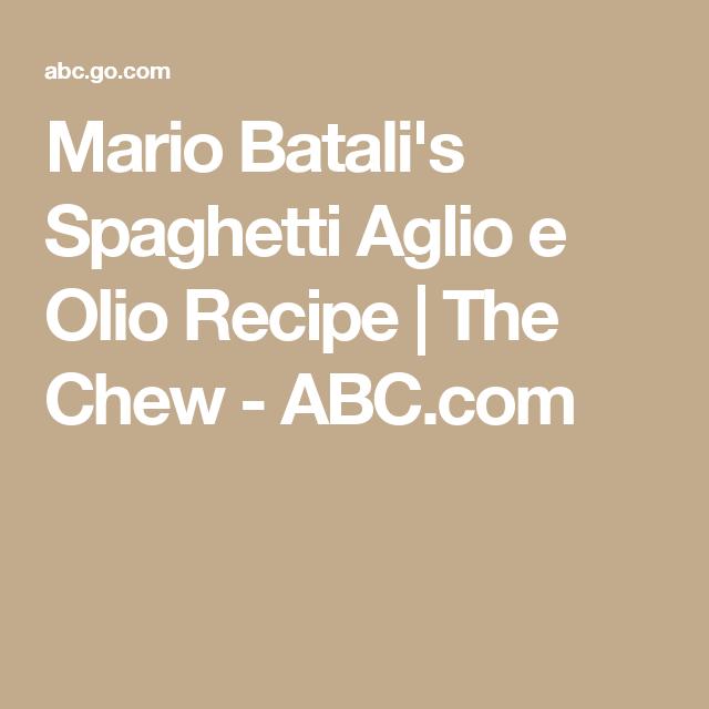 Mario Batali's Spaghetti Aglio e Olio Recipe | The Chew - ABC.com