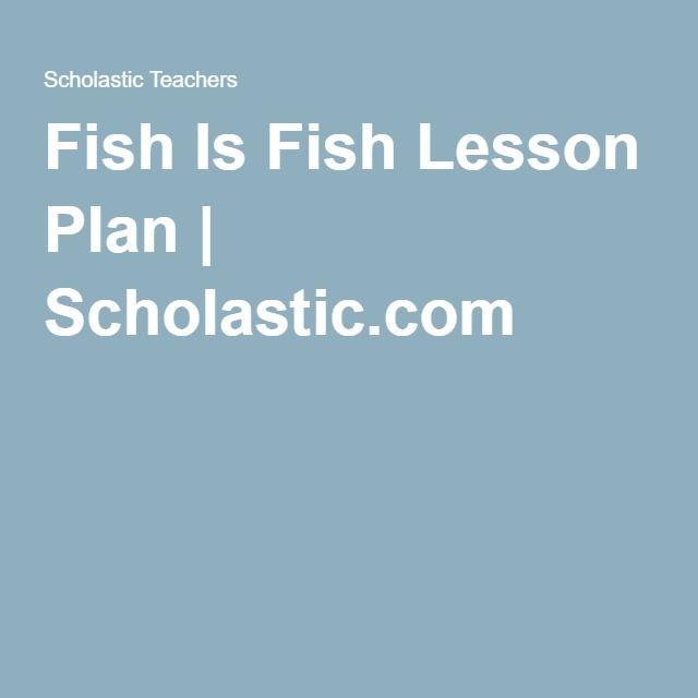 Fish Is Fish Lesson Plan | Scholastic.com | Reading | Pinterest ...