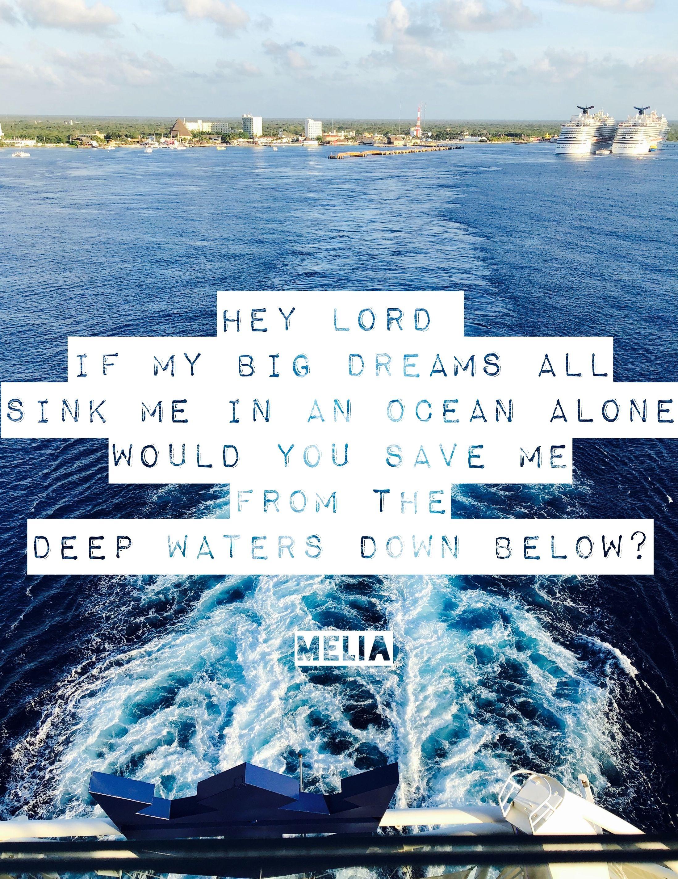 Pin By Melia K On Lyrics My Dream Ocean Deep Water