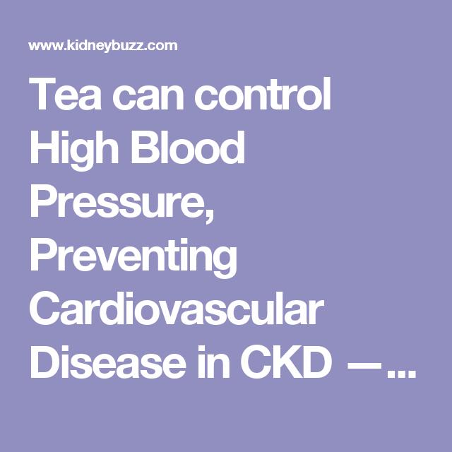Tea can control High Blood Pressure, Preventing