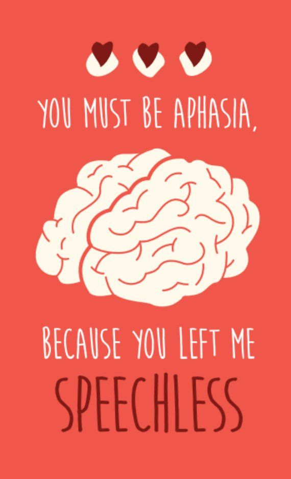Medical Valentine S Day Card Download You Must Be Aphasia Because You Left Me Speechless Gr Medical Jokes Medical Quotes Medical Humor
