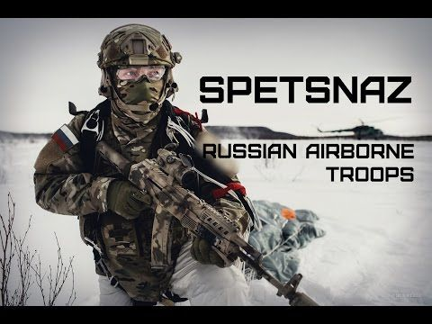 Spetsnaz - Russian Airborne Troops - YouTube