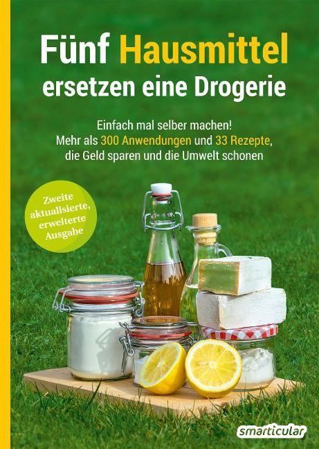 Funf Hausmittel Ersetzen Eine Drogerie Hausmittel Spulmittel