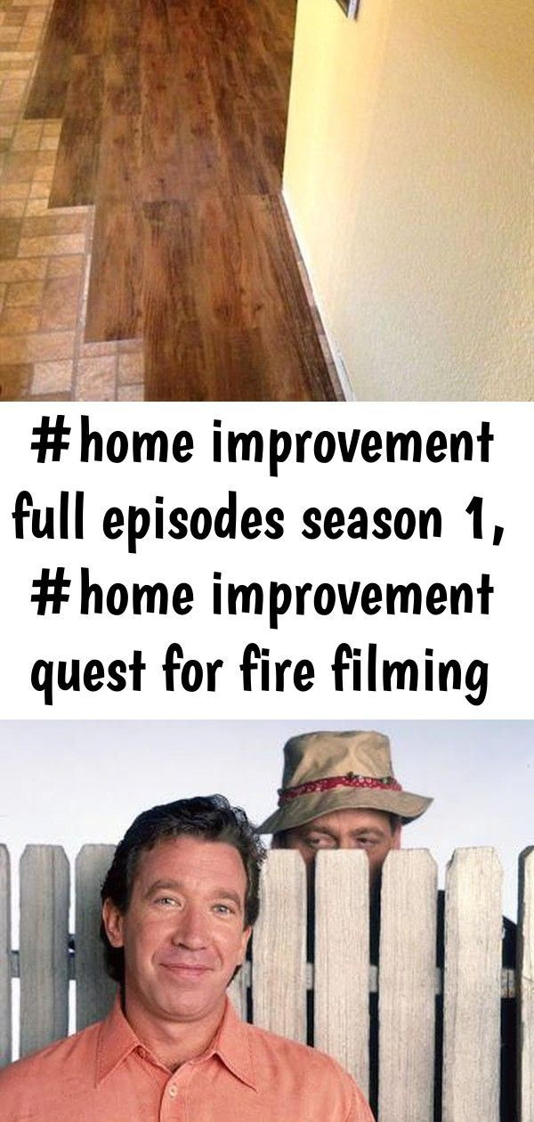 Episodes  Filming  Fire  Full  Home  Improvement  Location  Quest  Season  Home Improvement