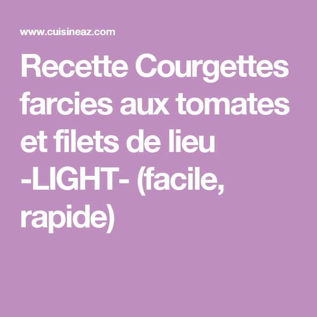 Recette Courgettes farcies aux tomates et filets de lieu -LIGHT- (facile, rapide)