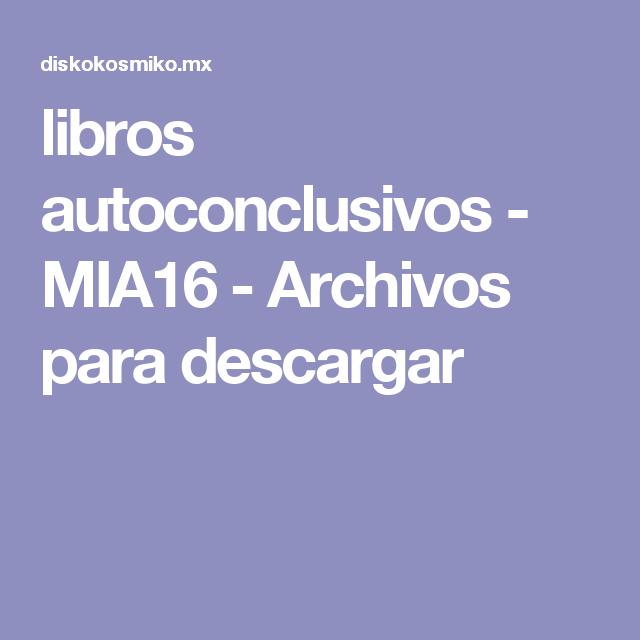 libros autoconclusivos - MIA16 - Archivos para descargar