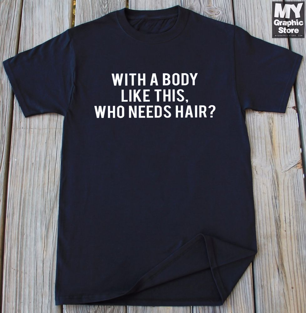 786b42db20 Dad Shirt Funny With Body Like This Who Needs Hair Funny Shirt Gift For  husband #MyGraphicStore #GraphicTee