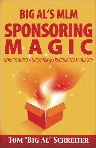 Big Al S Mlm Sponsoring Magic How To Build A Network Marketing