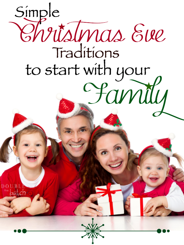 Ordinary Christmas Eve Party Ideas For Family Part - 9: SImple Christmas Eve Traditions To Start With Your Family
