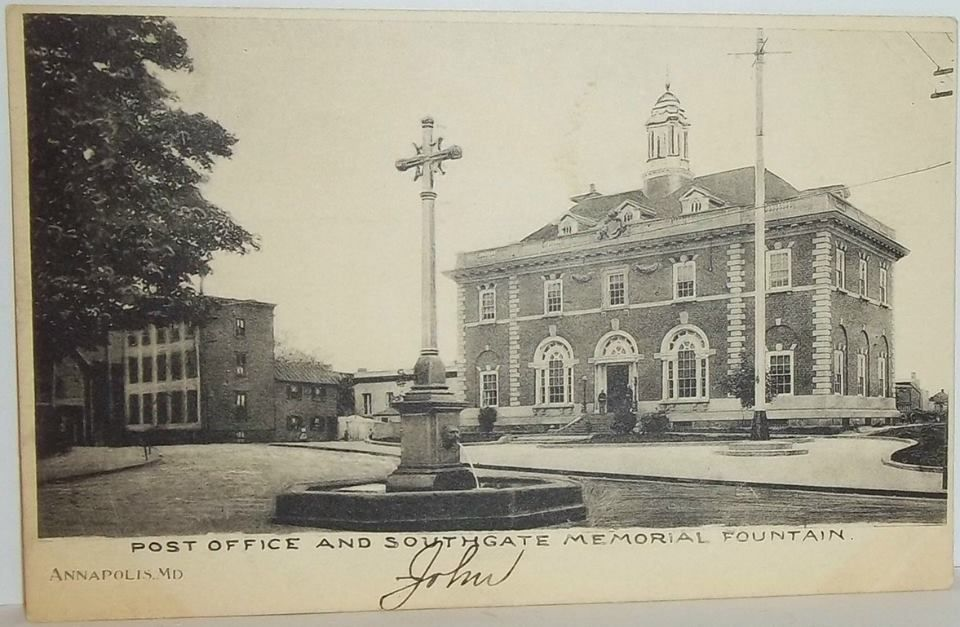 Coolview Post Office And Southgate Memorial Fountain Annapolis Md September 15 1907 I Found This Postcard Annapolis Maryland Annapolis Baltimore Md