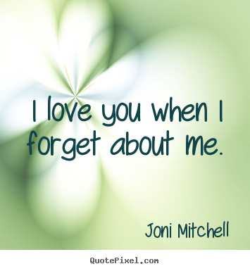 Charmant You Forgot About Me Quotes | ... Picture Quotes   I Love You When