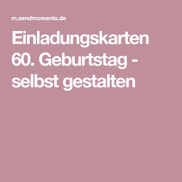Einladungskarten 60 Geburtstag Selbst: Einladungskarten 60. Geburtstag - Selbst Gestalten