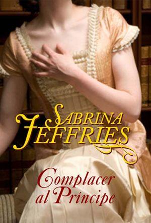 Reseña de Complacer al príncipe de Sabrina Jeffries en