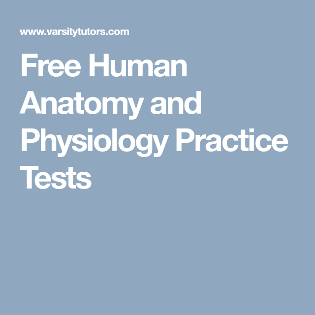 Free Human Anatomy And Physiology Practice Tests Quiz Pinterest