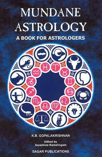Mundane Astrology (A Book For Astrologers) by K B  Gopalakrishnan
