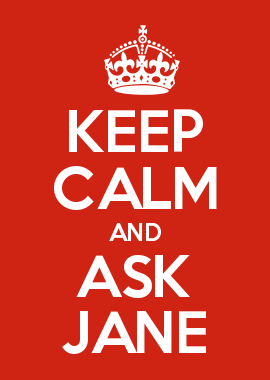 KEEP CALM AND ASK JANE