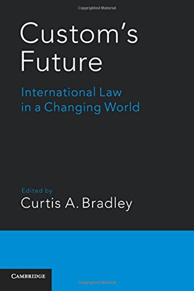 Custom's Future: International Law in a Changing World