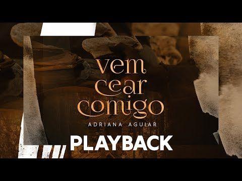 Adriana Aguiar Vem Cear Comigo Play Back Youtube Em 2020